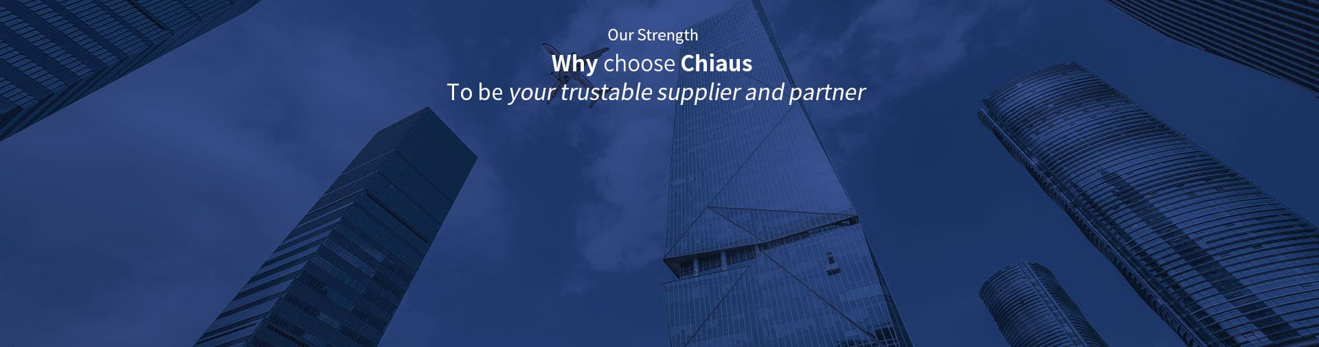 why choose chiaus